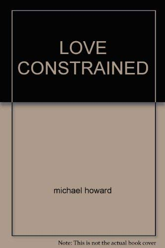 Love Constrained- A (Another) True Story: Michael Howard