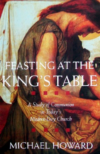 9781888529104: Feasting at the King's Table: A Study of Communion in Today's Modern-Day Church