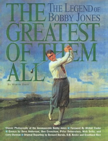 The Greatest of Them All: The Legend of Bobby Jones: Davis, Martin