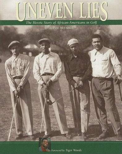 9781888531374: Uneven Lies: The Heroic Story of African-Americans in Golf