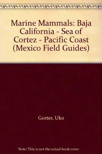 9781888538397: Marine Mammals: Baja California - Sea of Cortez - Pacific Coast (Mexico Field Guides)