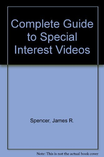 Spencer's Complete Guide to Special Interest Videos: More Than 12,000 Videos You'Ve Never...
