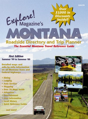 Explore Magazine's Montana Roadside Travel Directory and: Michael Dougherty; Printing;