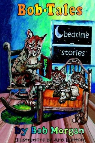 Bob-Tales: A Collection of 50 Bedtime Stories: Amy Renee Banton (Introduction) Robert Morgan