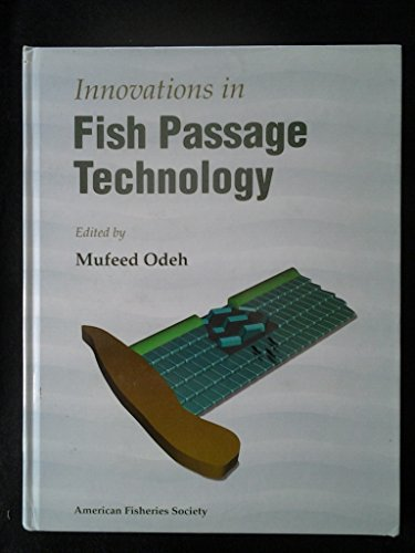 Innovations in Fish Passage Technology: American Fisheries Society Meeting 1997 (Monterey, Calif.)