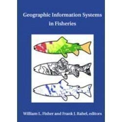 Geographic Information Systems in Fisheries: w-l-fisher-f-j-rahel