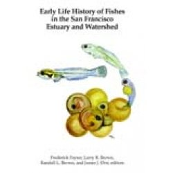 9781888569599: Early Life History of Fishes in the San Francisco Estuary and Watershed: Proceedings of the Symposium, Early Life History of Fishes in the San Francis (American Fisheries Society Symposium,)