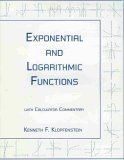 9781888570144: Exponential and Logarithmic Functions (With Calculator Commentary)