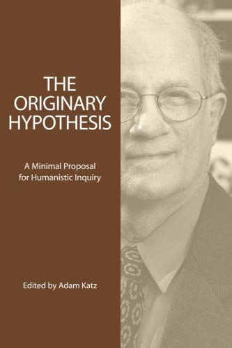 9781888570366: The Originary Hypothesis: A Minimal Proposal for Humanistic Inquiry