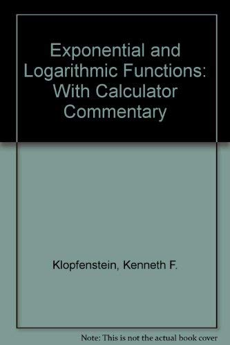 9781888570427: Exponential and Logarithmic Functions: With Calculator Commentary