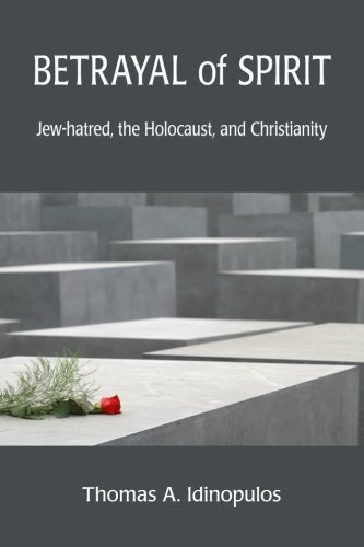 9781888570960: Betrayal of Spirit: Jew-hatred, The Holocaust, and Christianity