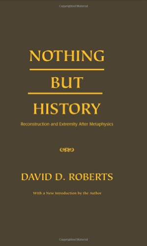 Nothing But History: Reconstruction and Extremity after Metaphysics: David D. Roberts