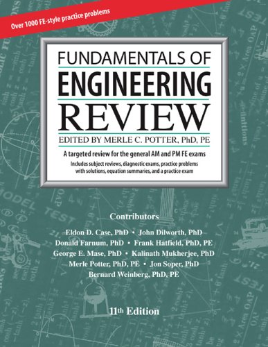 Fundamentals of Engineering Review, 11th Edition: Merle C. Potter,