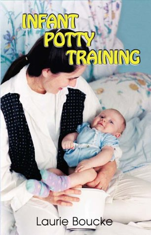 9781888580105: Infant Potty Training: A Gentle and Primeval Method Adapted to Modern Living