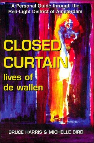 9781888580167: Closed Curtain: Lives of De Wallen