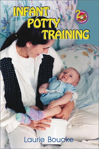 9781888580242: Infant Potty Training: A Gentle and Primeval Method Adapted to Modern Living