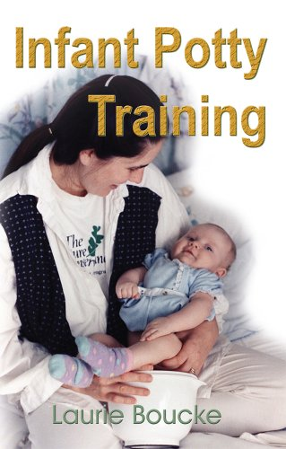 9781888580303: Infant Potty Training: A Gentle and Primevel Method Adapted to Modern Living