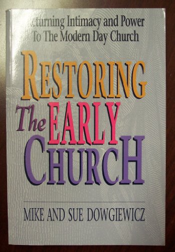 Restoring the early church: Dowgiewicz, Mike