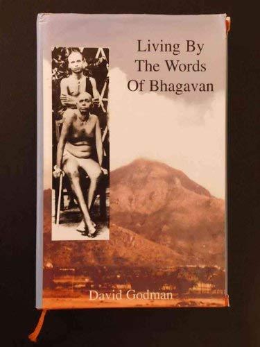 Living By the Words of Bhagavan: David Godman