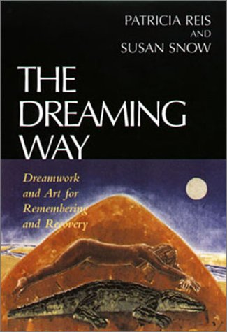 9781888602111: The Dreaming Way: Dreamwork and Art for Remembering and Recovery