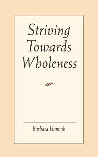 9781888602135: Striving Towards Wholeness (P)