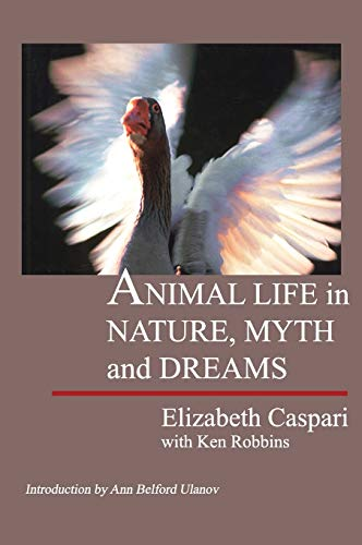 9781888602227: Animal Life in Nature, Myth and Dreams