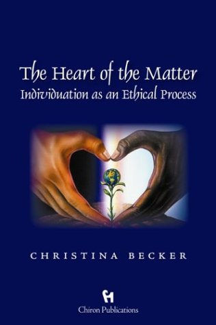 9781888602272: The Heart of the Matter: Individuation as an Ethical Process