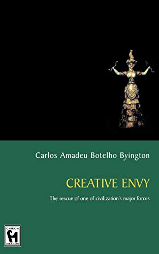 Creative Envy: The Rescue of One of Civilizations Major Forces: Carlos Amadeu Botelho Byington