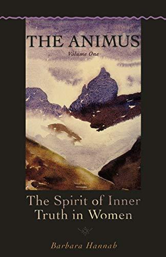 9781888602463: The Animus: The Spirit of Inner Truth in Women (Polarities of the Psyche)