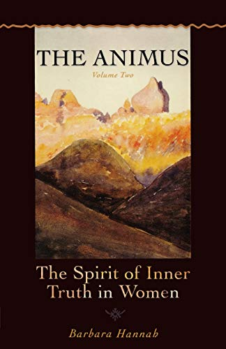 9781888602470: The Animus: The Spirit of Inner Truth in Women: The Spirit of the Inner Truth in Women, Volume 2