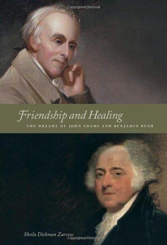 9781888602500: Friendship and Healing: The Dreams of John Adams and Benjamin Rush
