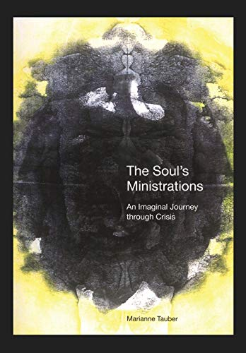 9781888602548: The Soul's Ministrations: An Imaginal Journey through Crisis