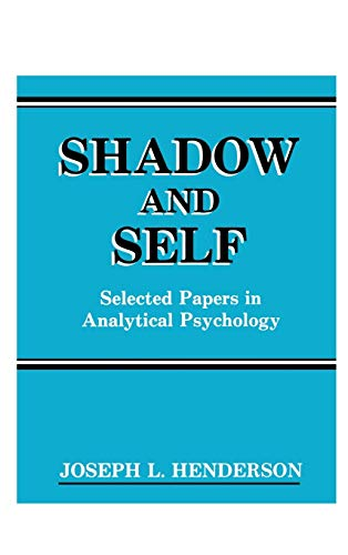 9781888602913: Shadow and Self: Selected Papers in Analytical Psychology