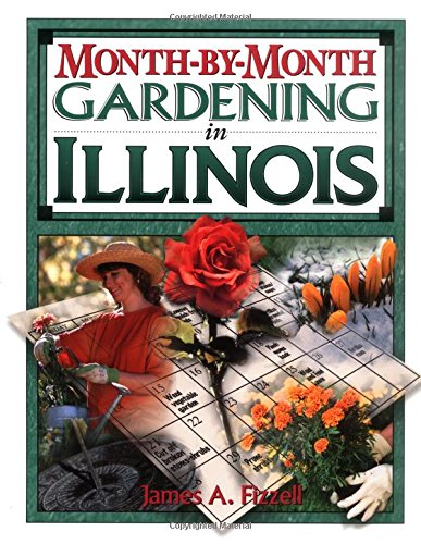 Month-by-Month Gardening in Illinois: Fizzell, James A