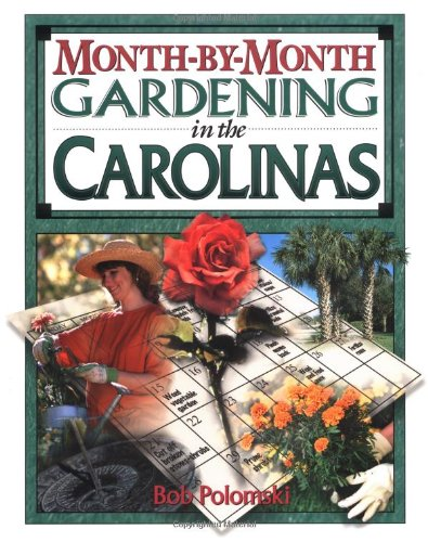 9781888608236: Month-by-Month Gardening in the Carolinas