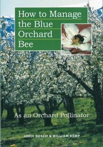 9781888626063: How to Manage the Blue Orchard Bee As an Orchard Pollinator (Sustainable Agriculture Network Handbook Series)