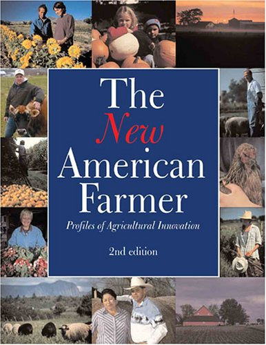 The New American Farmer: Profiles of Agricultural Innovation: SARE Outreach