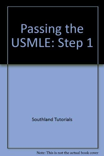 Passing the USMLE : Step 1, Vol. II, 3rd Edition: Southland Staff