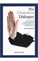 9781888644173: The Unspoken Dialogue: Understanding Body Language and Controlling Interviews and Negotiations