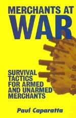 9781888644999: Merchants at War: Survival Tactics for Armed and Unarmed Merchants
