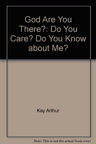 9781888655636: God, Are You There?: Do You Care? Do You Know about Me?