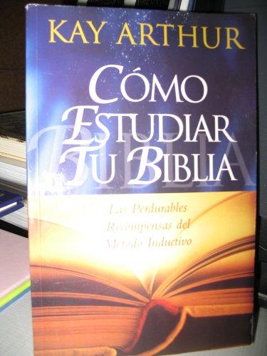 9781888655971: COMO ESTUDIAR TU BIBLIA: LAS PERDURABLES RECOMPENSAS DEL METODO INDUCTIVO