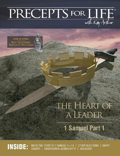 Precepts for Life Study Companion: The Heart of a Leader (1 Samuel Part 1): Kay Arthur