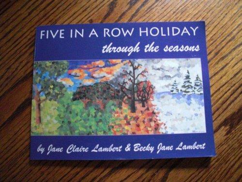 Five in a Row Holiday : Through the Seasons: Jane Claire Lambert, Becky Jane Lambert