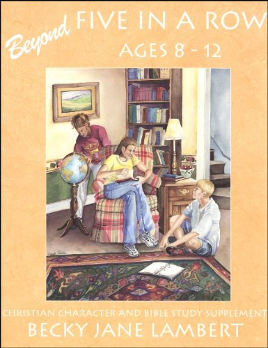 9781888659160: Beyond Five in a Row : Christian Character, Bible Study Supplement Ages 8-12