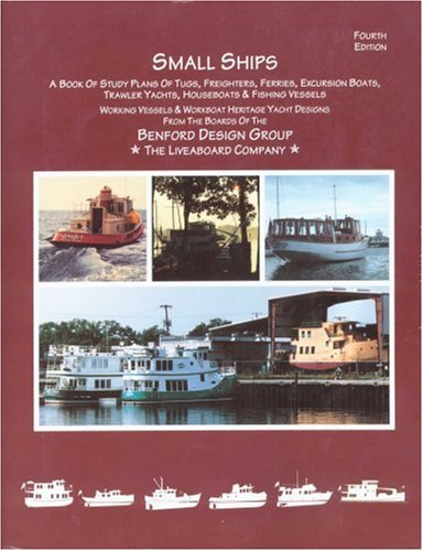 9781888671063: Small Ships: A Book of Study Plans for Tugs, Freighters, Ferries, Excursion Boats, Trawler Yachts, Houseboats & Fishing Vessels : Working Vessels & Workboat herita