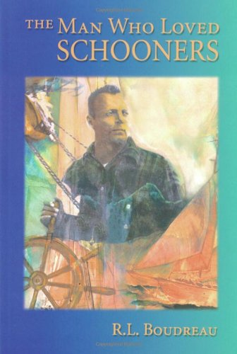9781888671278: The Man Who Loved Schooners