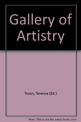 Gallery of Artistry: Troon, Terence (Ed.)