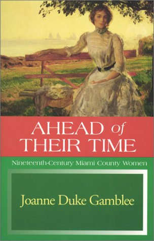 Ahead of Their Time: Nineteenth Century Miami County Women