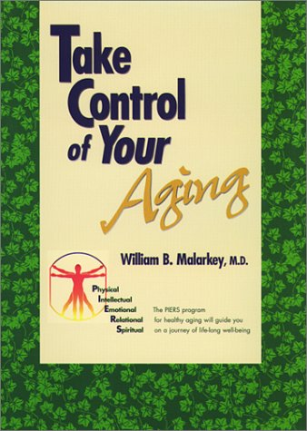 Take Control of Your Aging: Malarkey, William B.